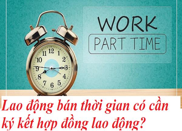 Sử dụng lao động part time có phải ký hợp đồng?