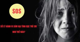 Xâm hại tình dục trẻ em sẽ bị xử lý như thế nào?